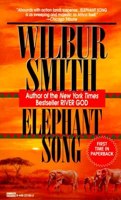 Elephant Song By Smith, Wilbur A.