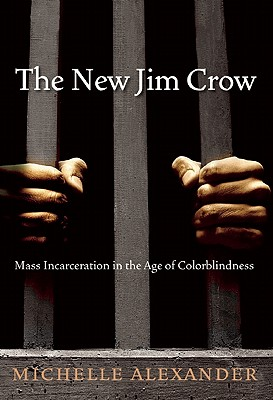 The New Jim Crow By Alexander, Michelle